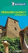 Guide Vert. Périgord, Quercy, Dordogne, Lot par Michelin