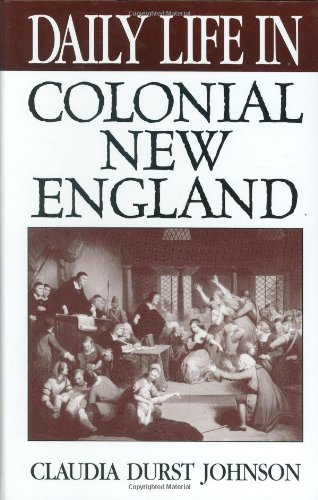 Download Daily Life in Colonial New England pdf
