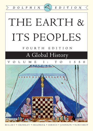 The Earth and Its Peoples: A Global History, Volume I, Dolphin Edition