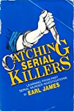 Catching Serial Killers 9780962971419