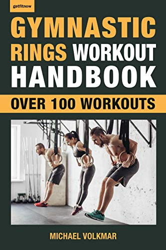 Gymnastic Rings Workout Handbook: Over 100 Workouts Getfitnow