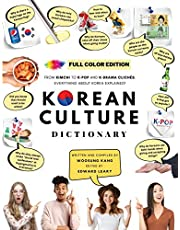 [FULL COLOR] KOREAN CULTURE DICTIONARY: From Kimchi To K-Pop And K-Drama Clichés. Everything About Korea Explained!