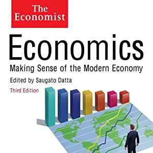 Economics: Making sense of the Modern Economy Hörbuch