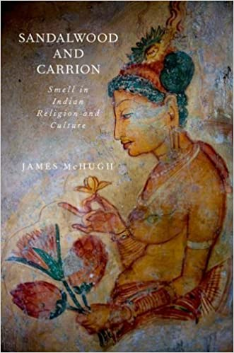 Book Sandalwood and Carrion: Smell in Indian Religion and Culture