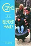Coping in a Blended Family, Jane Hurwitz, 0823920771