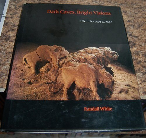 Dark Caves, Bright Visions: Life in Ice Age Europe