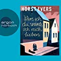 Wäre ich du, würde ich mich lieben Hörbuch von Horst Evers Gesprochen von: Horst Evers