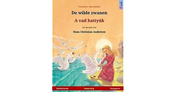 Amazon.com: De wilde zwanen – A vad hattyúk. Tweetalig ...