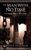 The Man With No Time (Simeon Grist #5) (Simeon Grist Mystery)