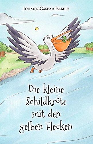 Die Kleine Schildkrote Mit Den Gelben Flecken (German Edition)