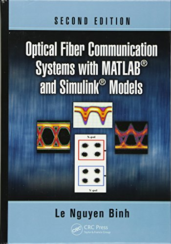 - Optical Fiber Communication Systems with MATLAB® and Simulink® Models (Optics and Photonics)