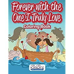 Forever With the One I Truly Love Coloring Book