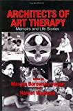 Architects of art Therapy : Memoirs and Life Stories, , 0398076855