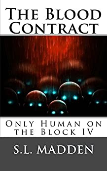 The Blood Contract (Only Human on the Block Book 4) by [Madden, S.L.]