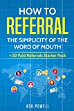 #9: How to Referral:The Simplicity of the Word of Mouth: + 50 Paid Referrals Starter Pack