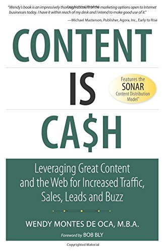 Biz Web Toy - Content is Cash: Leveraging Great Content and the Web for Increased Traffic, Sales, Leads and Buzz (Que Biz-Tech)