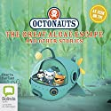 Octonauts: The Great Algae Escape and Other Stories Radio/TV Program by Octonauts Narrated by full cast