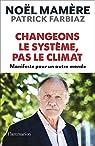 Changeons le système, pas le climat: Manifeste pour un autre monde par Mamère