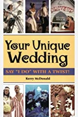 """Your Unique Wedding: Say """"I Do"""" With A Twist Kindle Edition"""