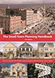 Small Town Planning Handbook, Third Edition, Thomas L. Daniels and John W. Keller, 1932364331
