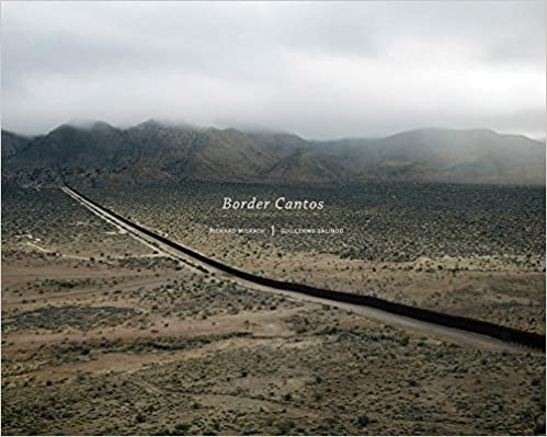\\HOT\\ Richard Misrach And Guillermo Galindo: Border Cantos. someone ANDREW Dolby pasito Roman Bombilla medio Diametro