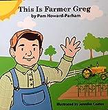 This Is Farmer Greg