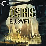Osiris: The Osiris Project, Book 1 | E. J. Swift