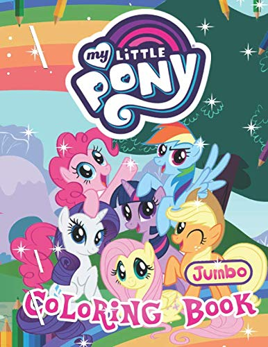 My Little Pony Coloring Book: My Little Pony Jumbo Coloring Book For Girls And All Kids