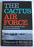 The Cactus Air Force, Thomas G. Miller, 0934841179