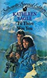 Til There Was You, Kathleen Eagle, 0373095767