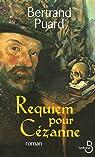 Requiem pour Cézanne par Puard