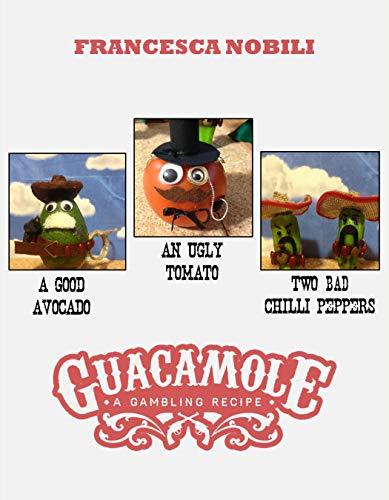 Guacamole - A Gambling Recipe