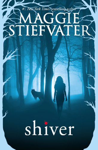 Shiver (The Wolves of Mercy Falls Book 1) by [Stiefvater, Maggie]