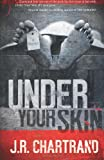 Under Your Skin, J. R. Chartrand, 0615576249