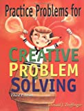 Practice Problems for Creative Problem Solving, Donald J. Treffinger, 1882664647