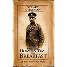 Home in Time for Breakfast: A First World War Diary
