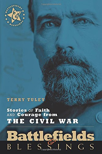 Stories of Faith and Courage from the Civil War (Battlefields & Blessings) (Volume 1)