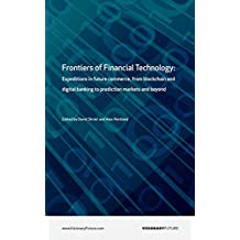 Frontiers of Financial Technology: Expeditions in future commerce, from blockchain and digital banking to prediction markets and beyond