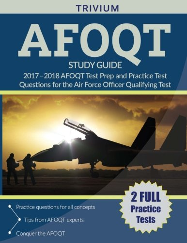 AFOQT Study Guide 2017-2018: AFOQT Test Prep and Practice Test Questions for the Air Force Officer Qualifying Test