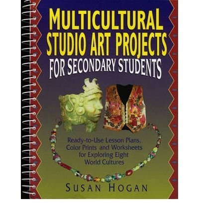Multicultural Studio Art Projects for Secondary Students: Ready-to-Use Lesson Plans, Color Prints, and Worksheets for Exploring Eight World Cultures (Spiral bound) - Common by Prentice Hall