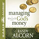 Managing God's Money: A Biblical Guide Audiobook by Randy Alcorn Narrated by Jon Gauger