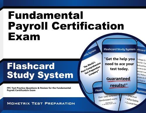 Fundamental Payroll Certification Exam Flashcard Study Syste