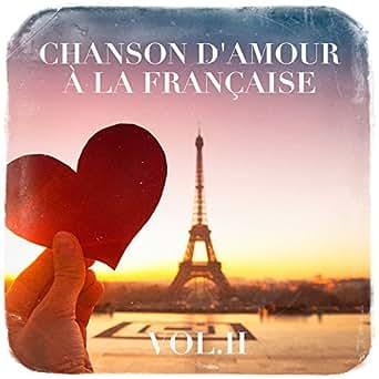 Les plus belles chansons d'amour (de la chanson française) by.