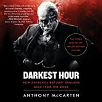 Darkest Hour: How Churchill Brought England Back from the Brink | Anthony McCarten