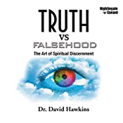 Truths vs. Falsehood: The Art of Spiritual Discernment | David Hawkins