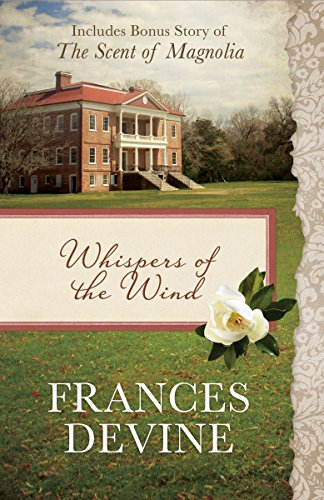Whispers of the Wind: Also Includes Bonus Story of The Scent of Magnolia by [Devine, Frances]