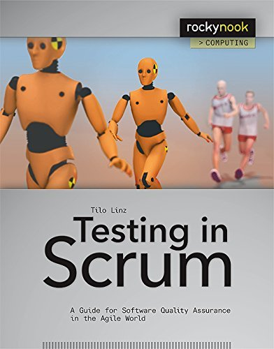 Testing in Scrum: A Guide for Software Quality Assurance in the Agile World (Rocky Nook Computing) by Tilo Linz (7-Apr-2014) Paperback