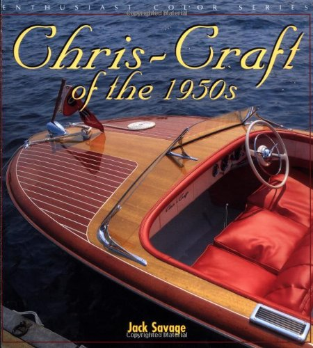 Chris-Craft in the 1950s (Enthusiast Color): Jack Savage