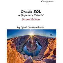 Oracle SQL, A Beginner's Tutorial, Second Edition (English Edition)