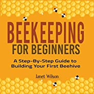 Beekeeping for Beginners: A Step-by-Step Guide to Building Your First Beehive
